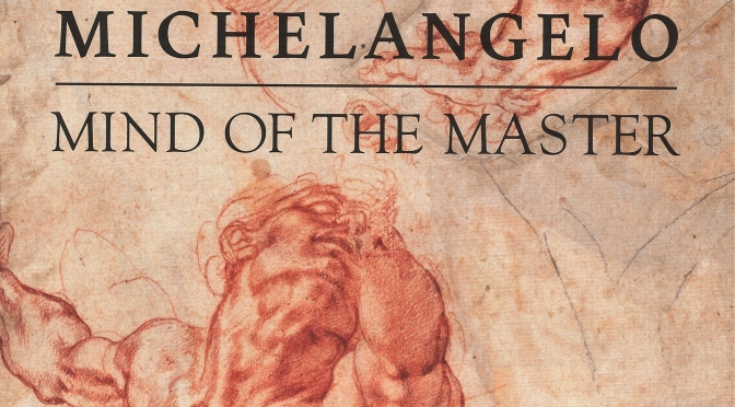 "Exhibitions: Press Preview Of ""Michelangelo – Mind Of The Master"" (The Getty)"
