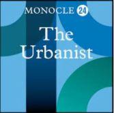 Monocle 24 The Urbanist