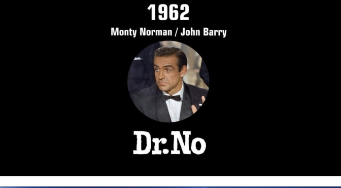 "Movie Soundtracks: ""James Bond Theme"" For ""Dr. No"" By Monty Norman, Now 91 (1928, London)"