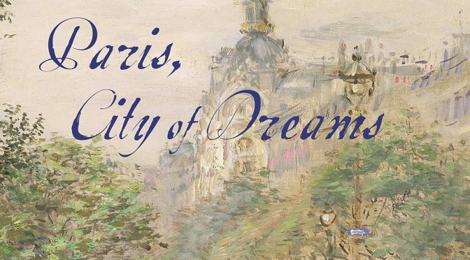 "Top Upcoming Books: ""Paris, City Of Dreams"" By Mary McAuliffe (May 2020)"