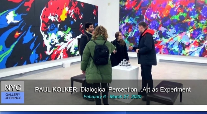 """New Exhibitions: 84-Year Old Artist Paul Kolker – """"Dialogical Perception…Art As Experiment"""" (Video)"""