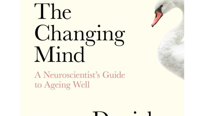 "New Books On Ageing: ""The Changing Mind"" By Daniel Levitin (February 2020)"