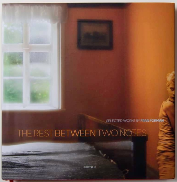 THE REST BETWEEN TWO NOTES SELECTED WORKS BY FRAN FORMAN March 2020