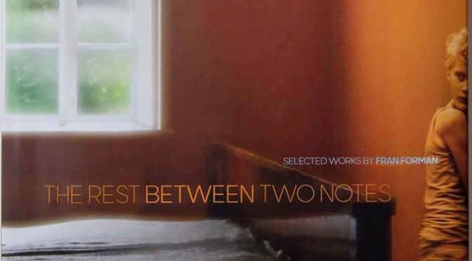 "New Photography Books: ""The Rest Between Two Notes: Selected Works by Fran Forman"" (Mar 2020)"