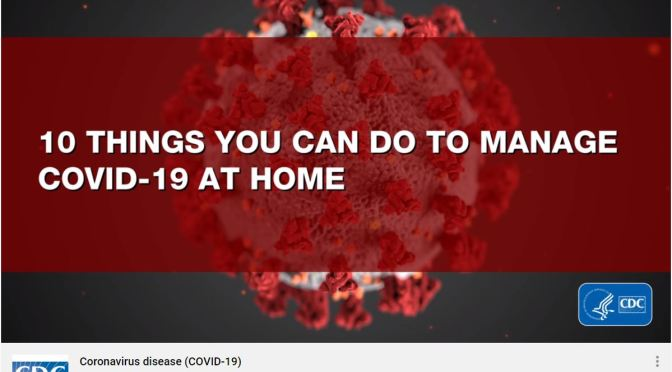 "Health Video: ""10 Things You Can Do To Manage ""Coronavirus / Covid-19"" Treatment At Home (CDC)"