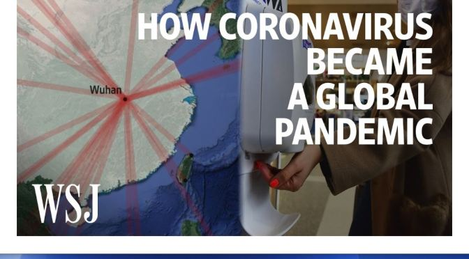 "Health: ""How Coronavirus / Covid-19 Became A Global Pandemic"" (WSJ Video)"