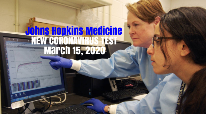 "Health Update: ""New Coronavirus Test"" From Johns Hopkins Medicine"