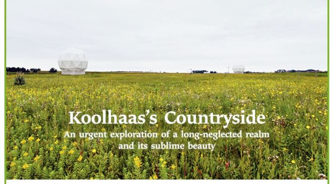 """New Environment Books: """"Koolhaas. Countryside, A Report"""" (Taschen, Apr 2020)"""