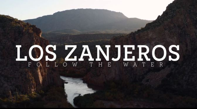 "Conservation Short Films: ""Los Zanjeros – Follow The Water"" On History Of Arizona Water Usage"