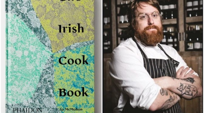 "Interviews: Top Irish Chef JP McMahon On Ireland's ""Real Food"" Culture"