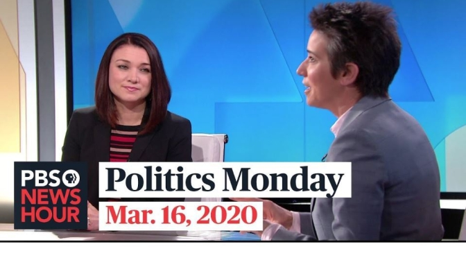 """Politics Monday"": Tamara Keith And Amy Walter Discuss Coronavirus' Impact On Election (PBS)"