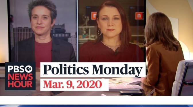 """Politics Monday"": Tamara Keith And Amy Walter On Coronavirus Outbreak, Michigan Primary (PBS)"