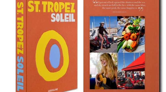 """Travel & Culture Books: """"St. Tropez Soleil"""" By Simon Liberati (Assouline)"""