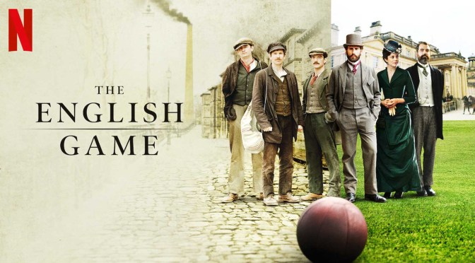 "New Series Trailer: ""The English Game"" From ""Downton Abbey"" Creator Julian Fellowes (Mar 20)"