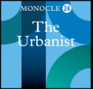 The Urbanist Monocle 24 podcast