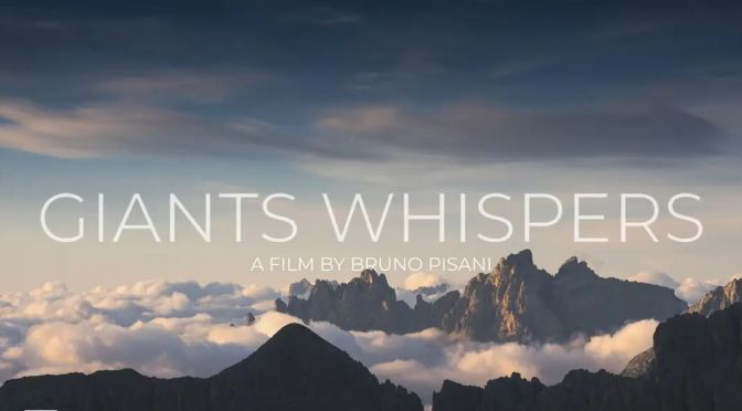 "Top New Travel Videos: ""Giants Whispers"" In Dolomites & Juian Alps Of Italy By Bruno Pisani (2020)"