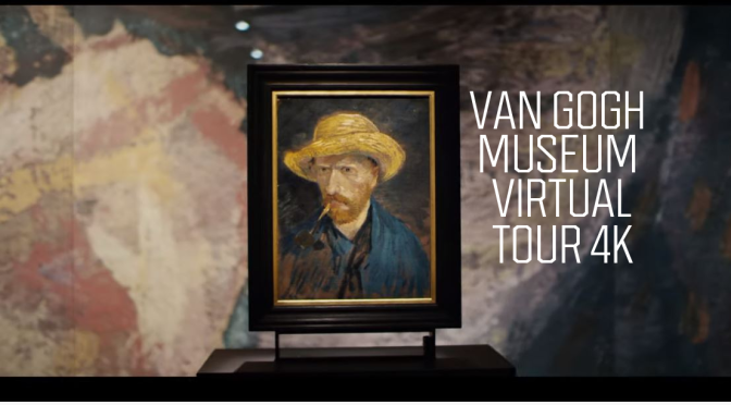 "FINE ARTS: 4K VIDEO TOUR – THE VAN GOGH MUSEUM ""ARTISTIC EXCHANGE"""