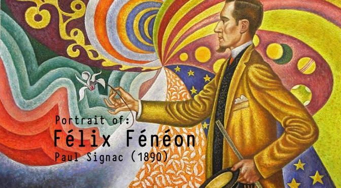 """Art History: """"Félix Fénéon: The Anarchist And The Avant-Garde"""" (MoMA)"""