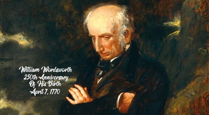 "Today: 250th Anniversary Of William Wordsworth's Birth – ""That Inward Eye"""