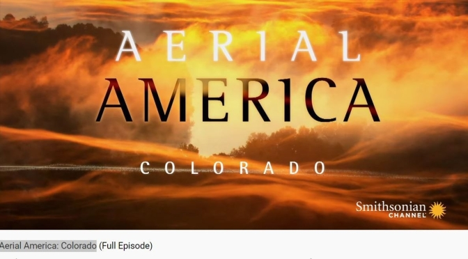 "Top Travel Videos: ""Aerial America – Colorado"" (Smithsonian Channel)"