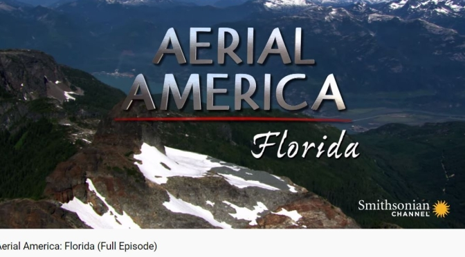 """Top Travel Videos: """"Aerial America – Florida"""" (Smithsonian Channel)"""