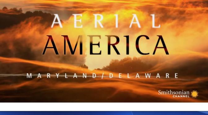 "Top Travel Videos: ""Aerial America – Maryland / Delaware"" (Smithsonian)"