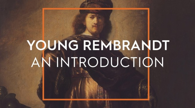 """Art: """"An Introduction To Young Rembrandt"""" (Ashmolean Museum)"""