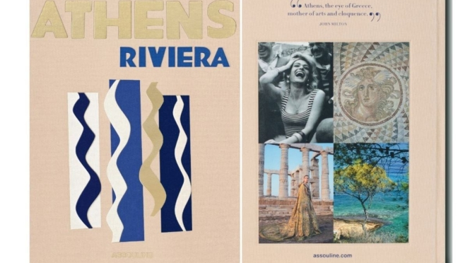 "New Travel Books: ""Athens Riviera"", Stéphanie Artarit (Assouline, May 2020)"