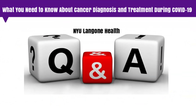"Health: ""Cancer Diagnosis And Treatment During Covid-19"" (NYU Langone)"