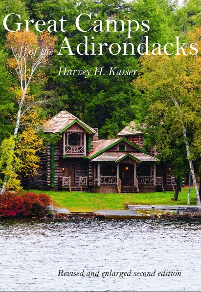 Great Camps of the Adirondacks Harvey H Kaiser 2020
