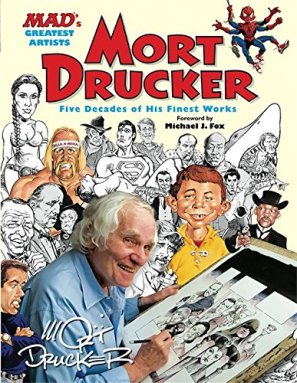 Mort Drucker Five Decades of His Finest Works