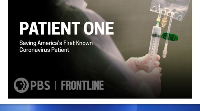 "Health: ""Patient One – Saving America's First Known Coronavirus Patient"" (Frontline)"