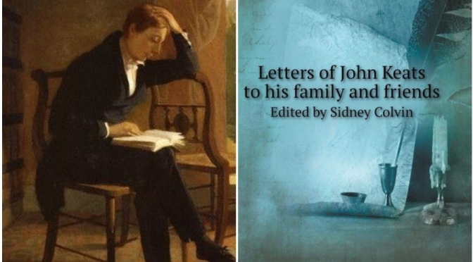 "Literature: A Reading Of ""Letters Of John Keats To His Family And Friends"" – ""Inside His Brilliant Mind"""
