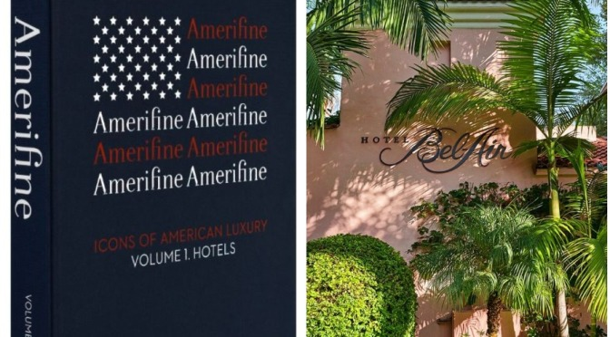 """New Hospitality Books: """"Amerifine – Hotels: Icons Of American Luxury (2020)"""