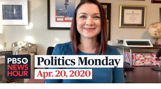 Politics Monday: Tamara Keith And Amy Walter On Covid-19 Economics, 2020 Campaign Issues (PBS)