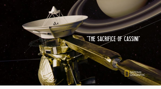 "Space Exploration: Saturn – ""The Sacrifice Of Cassini"" (National Geographic)"