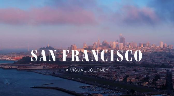"New Aerial Travel Videos: ""San Francisco – A Visual Journey"" By Pegair (2020)"