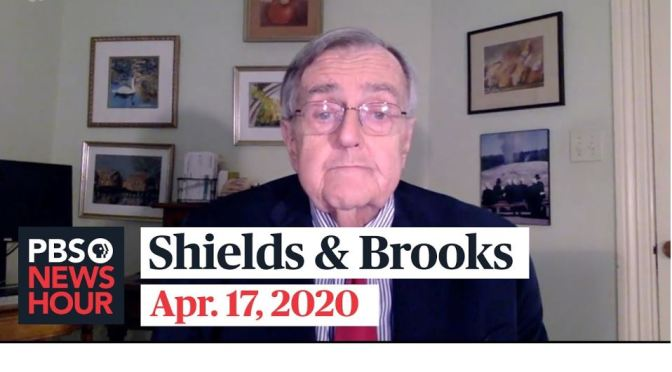 "Political News: ""Shields & Brooks"" On Coronavirus Reopening, Joe Biden (PBS)"