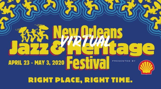 "Music: With ""New Orleans Jazz Festival"" Cancelled – Listen To ""FauxFest 2020"""
