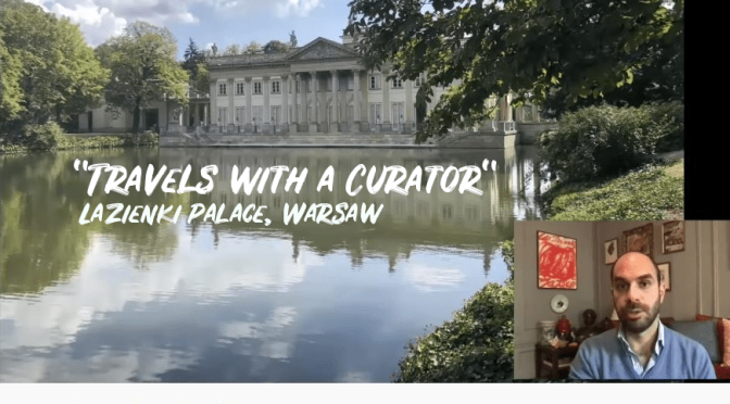 "Art History Video: ""Travels With a Curator – Lazienki  Palace"" In Warsaw (Frick)"