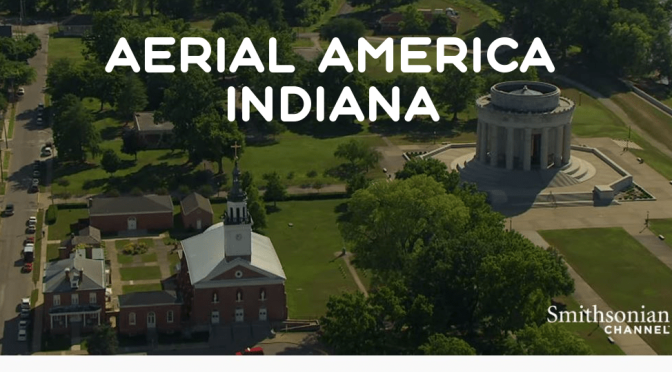 "TOP TRAVEL VIDEOS: ""AERIAL AMERICA – INDIANA"" (SMITHSONIAN CHANNEL)"