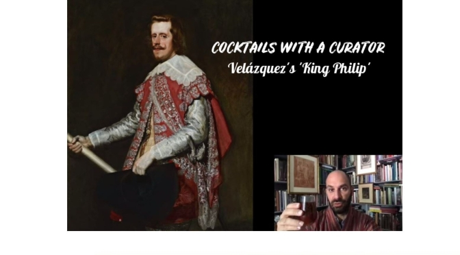 "Art: ""Cocktails With A Curator – Velázquez's 'King Philip'"" (The Frick)"