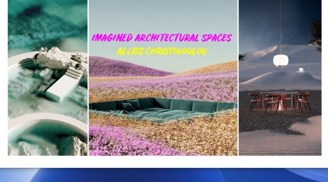 "Top Designers: ""Imagined Architectural Spaces"" By Alexis Christodoulou"