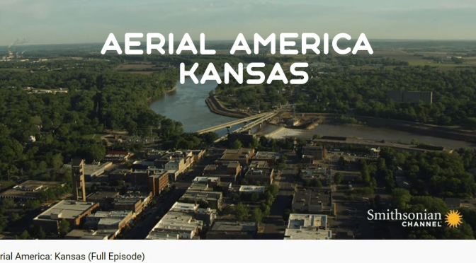 "TOP NEW TRAVEL VIDEOS: ""AERIAL AMERICA – KANSAS"" (SMITHSONIAN CHANNEL)"