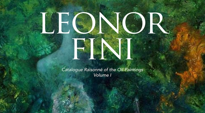 "Top Upcoming Art Books: ""Leonor Fini – Catalogue Raisonné of Oil Paintings"""