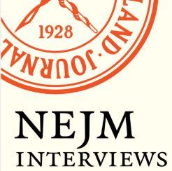 NEJM Interviews