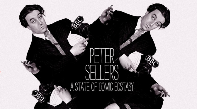 "Top New Documentaries: ""Peter Sellers – A State Of Comic Ecstasy"" (2020)"