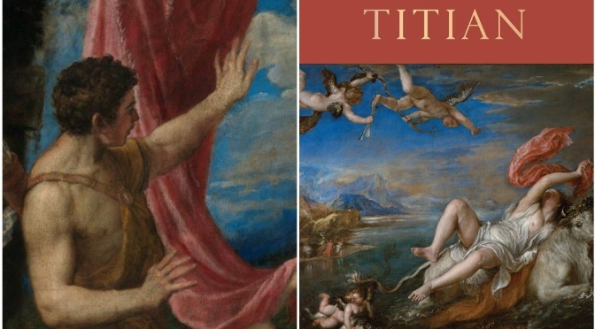 "New Art Books: ""Titian – Love, Desire, Death"" By Matthias Wivel (May 2020)"