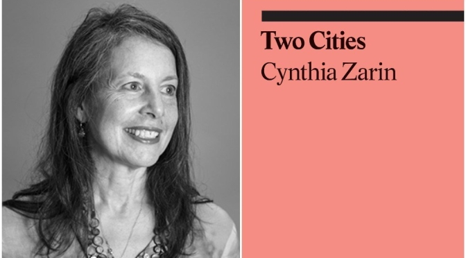 "Interviews: American Poet & Writer Cynthia Zarin On Her New Book ""Two Cities"""