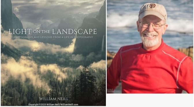 "Top Photographers: 65-Year Old William Neill  ""Light On The Landscape"""